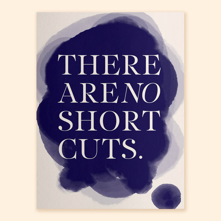 NO SHORTCUTS Text - Art Print