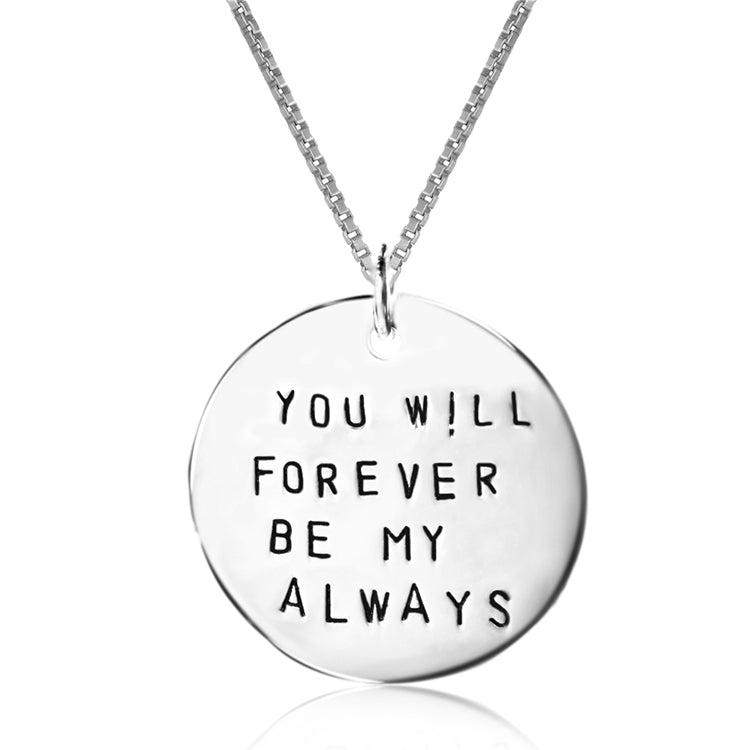"""You Will Forever Be My Always"" 925 Sterling Silver Pendant Necklace"
