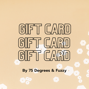 75 Degrees and Fuzzy Gift Card