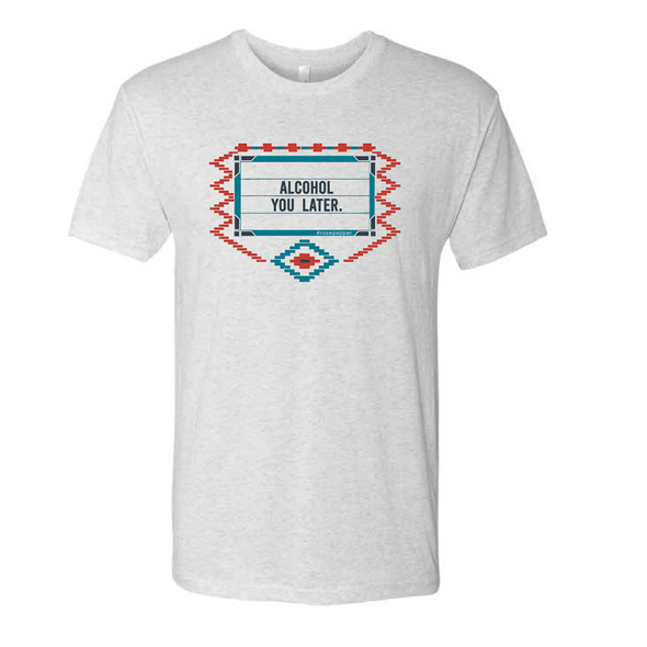 Alcohol You Later Shirt - NashvilleTN Store
