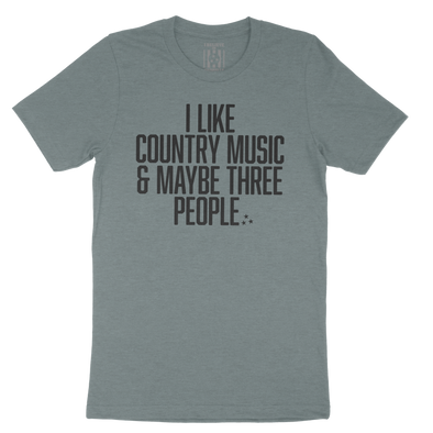 I Like Country Music And Maybe Three People Shirt - NashvilleTN Instagram
