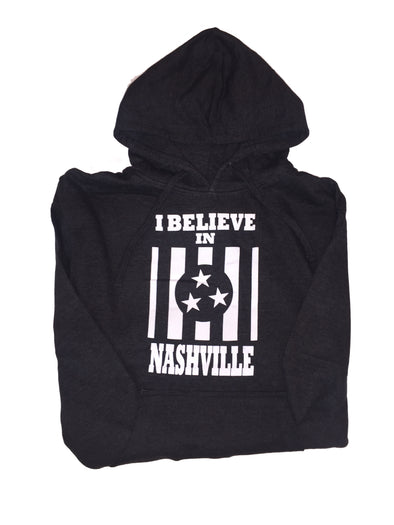 I Believe In Nashville Hoodie - NashvilleTN Instagram