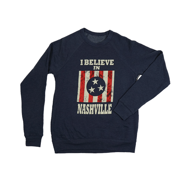 I Believe In Nashville Sweatshirt - NashvilleTN Instagram