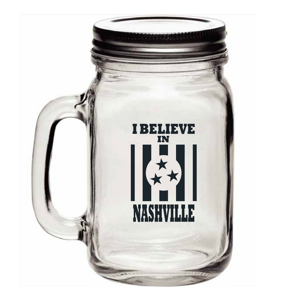 I Believe In Nashville Mason Jar with Handle - NashvilleTN Instagram