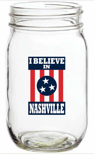 I Believe In Nashville Mason Jar - NashvilleTN Store