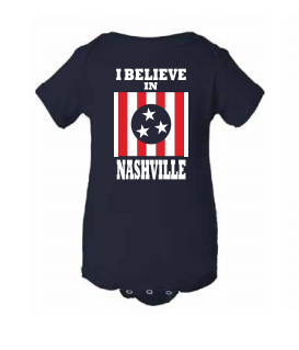 I Believe In Nashville Onesie - NashvilleTN Store