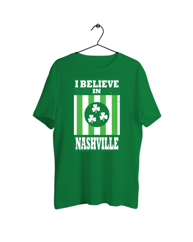 I Believe In Nashville - St. Patrick's Day Shirt - NashvilleTN Instagram