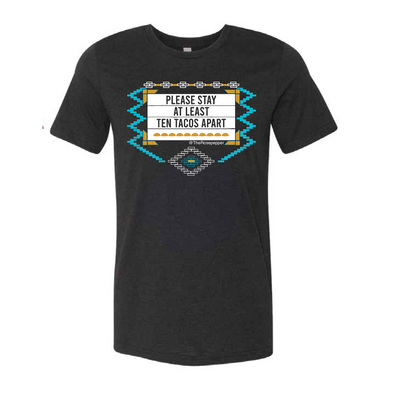 Please Stay At Least Ten Tacos Apart Shirt - NashvilleTN Store