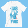 Kings Wear Two Twos Shirt - NashvilleTN Instagram