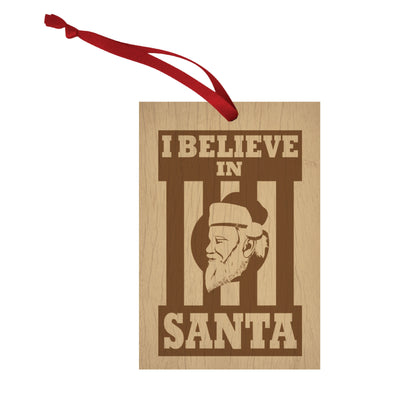 I Believe In Santa Wood Christmas Ornament - NashvilleTN Instagram
