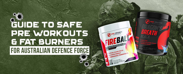 Guide to safe pre workouts & fat burners for Australian Defence Force