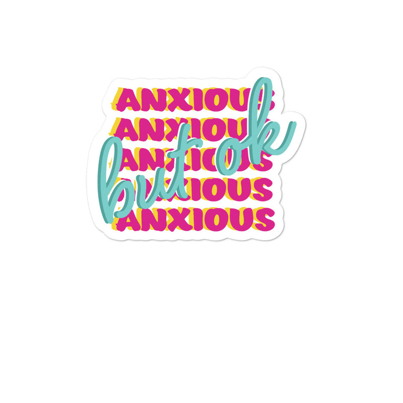 Anxious But OK