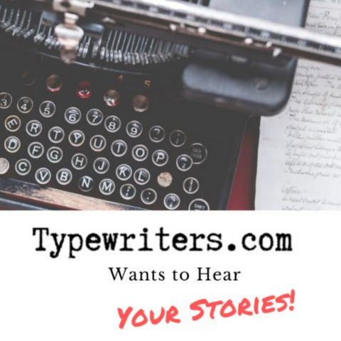 Humorous, Nostalgic and Unusual Typewriter Stories from Typewriters.com Customers