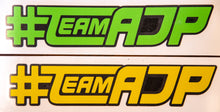 Load image into Gallery viewer, #TEAMAJP Sticker - 2 Tone - 1.5 X 8.0