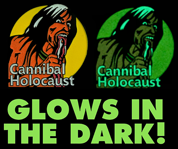 Cannibal Holocaust GLOW IN THE DARK Pin!