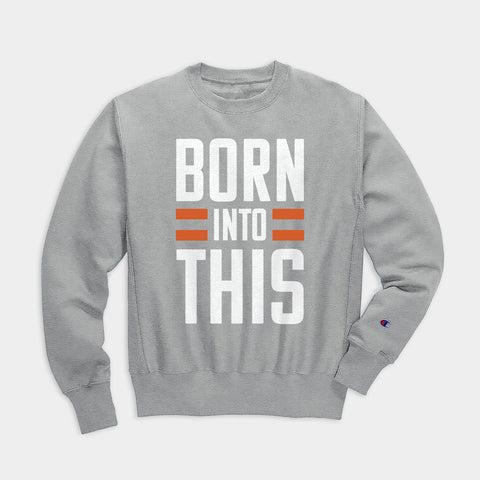 Born Into This Sweatshirt, Heather Gray