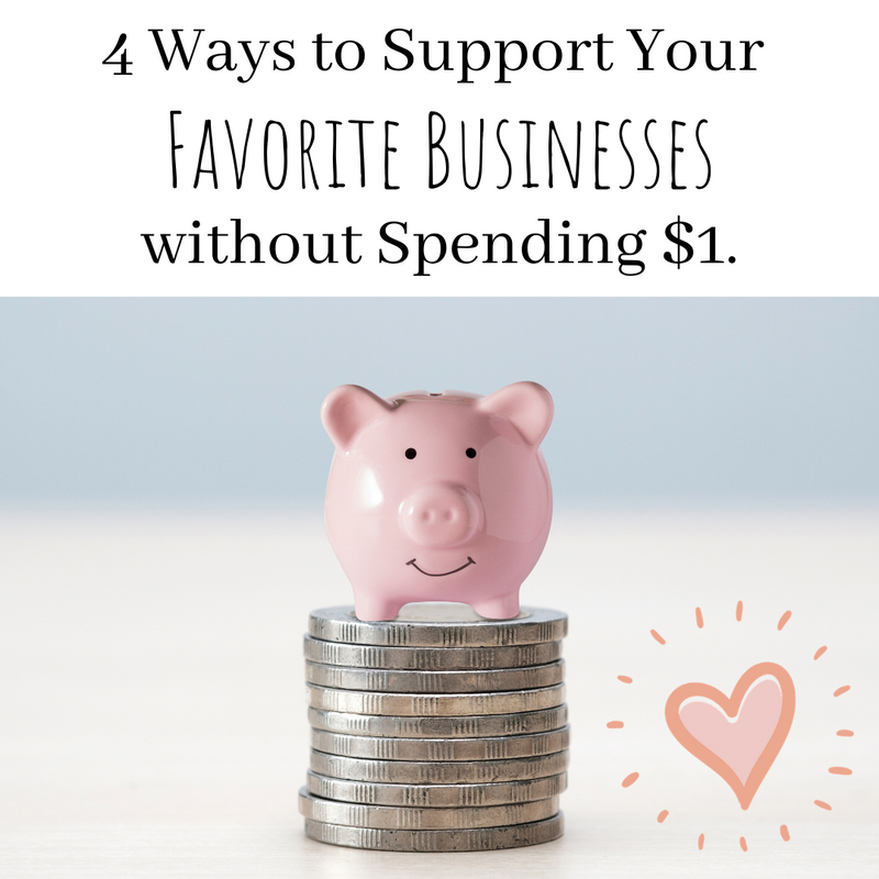 Supporting Small Businesses without Spending $1!