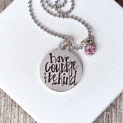 Free Have Courage and Be Kind Necklaces