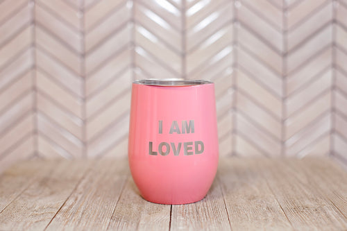 I Am Loved {tumbler}