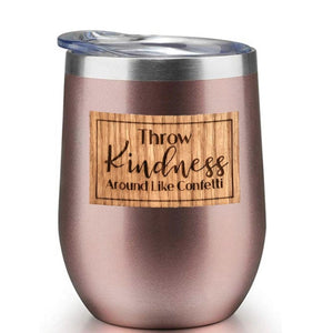 Throw Kindness Around Like Confetti {Tumblers}
