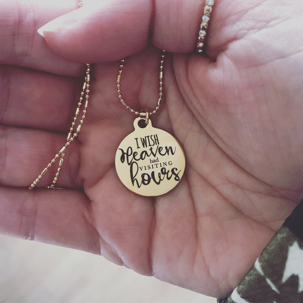 I Wish Heaven Had Visiting Hours {Women's Necklace}