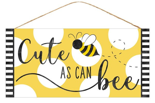 "12.5""Lx6""H Cute As Can Bee - Yellow/Black/White Sign"