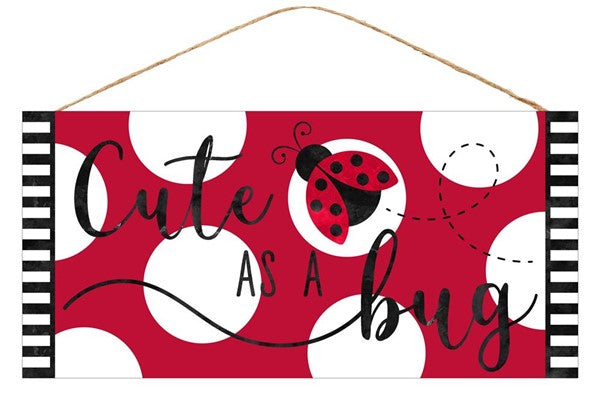 "12.5""Lx6""H Cute As A Bug - Red/Black/White Sign"