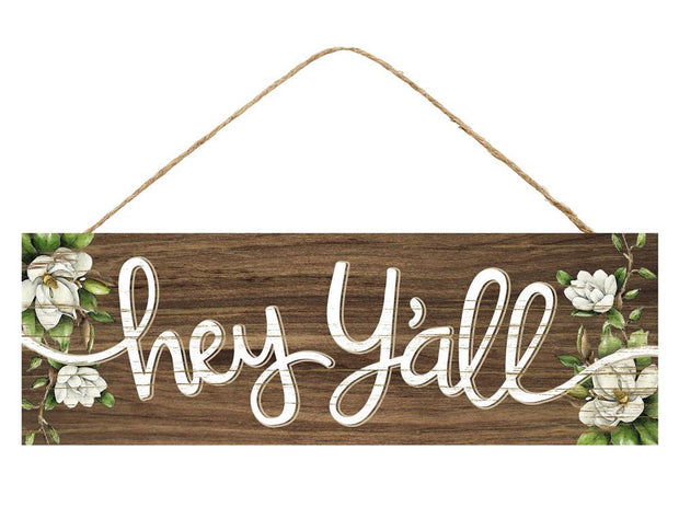 15in x 5in - Hey Y'all Magnolias Sign