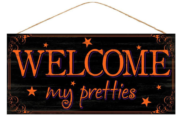 "12.5"" x 6"" - Black Orange-Welcome My Pretties Sign"