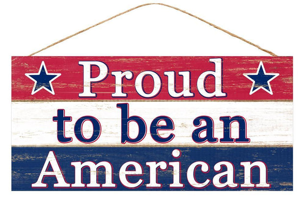"12.5"" x 6"" -Multi-Proud to be American Sign"