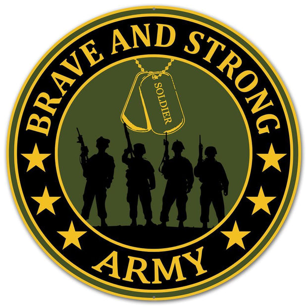 "12"" Dia Brave & Strong Army Sign"
