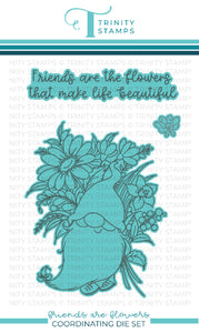 Friends are Flowers coordinating die set