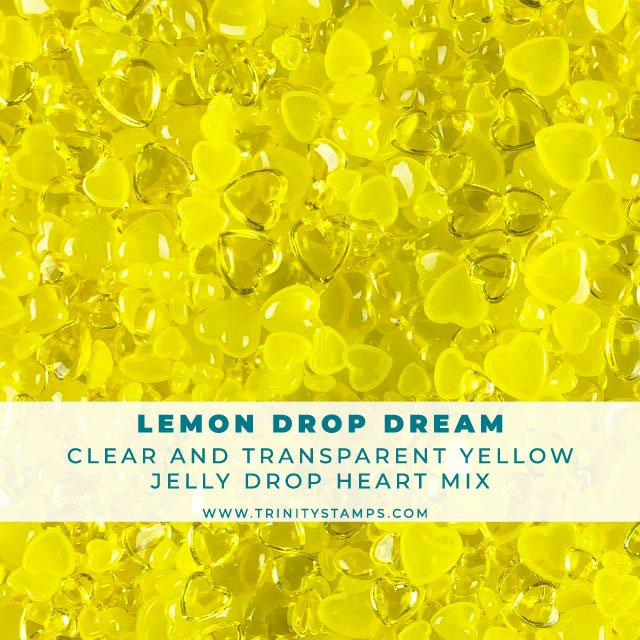 Lemon Drop Dream - Jelly Drop Hearts Embellishment mix