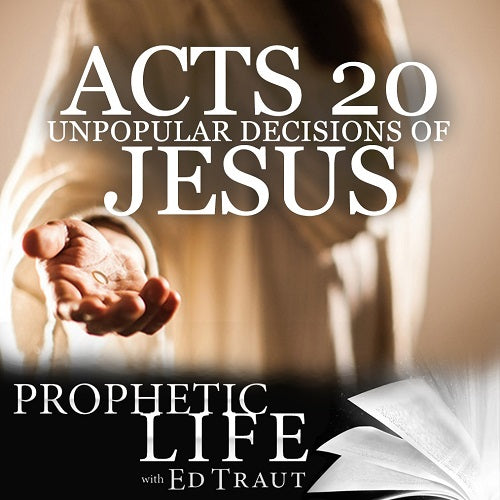Acts 20: Unpopular Decisions For Jesus (Digital Download)