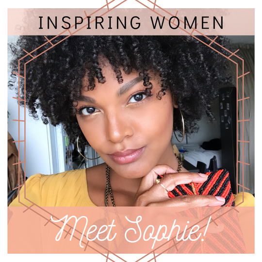 INSPIRING WOMAN  : MEET SOPHIE