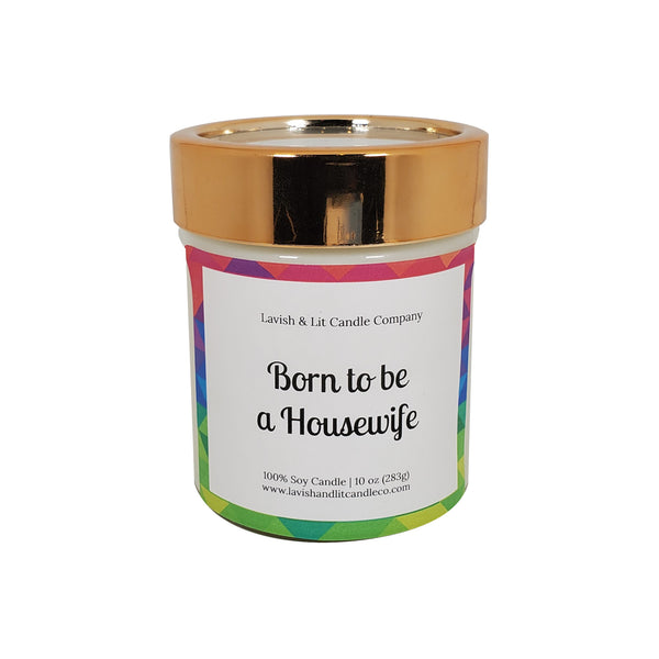 Born to be a Housewife - Scented Candle