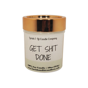 Get Shit Done - Scented Candle