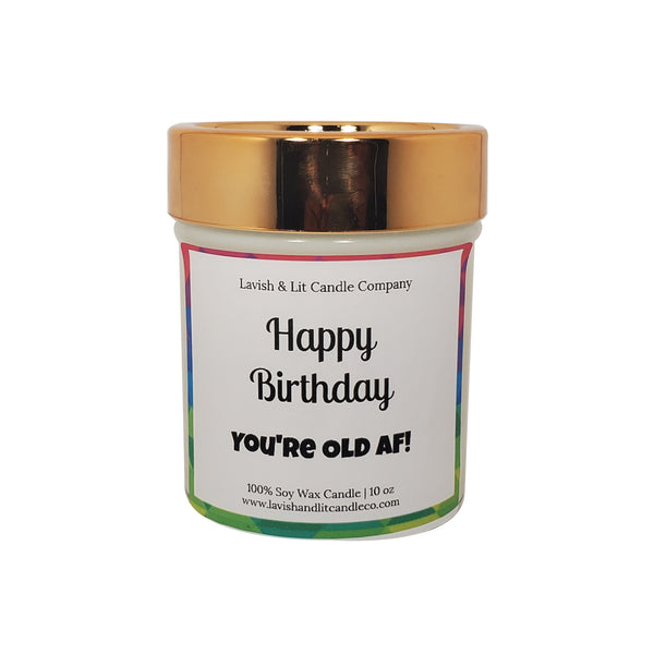 Happy Birthday You're OLD AF - Scented Candle
