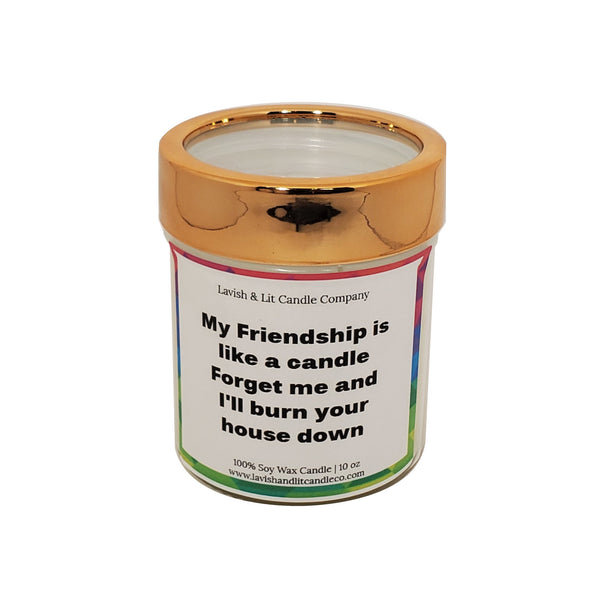 My Friendship is like a Candle - Scented Candle