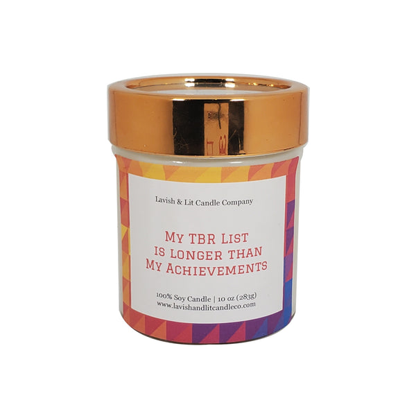 My TBR List is longer than My Achievements - Scented Candle