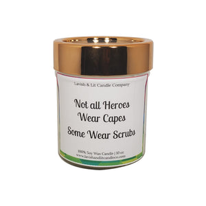 Not All Heroes Wear Capes, Some Wear Scrubs - Scented Candle