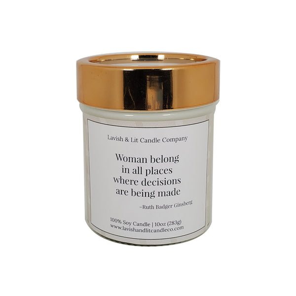 Women Belong in all Places Where Decisions are Being Made - Scented Candle