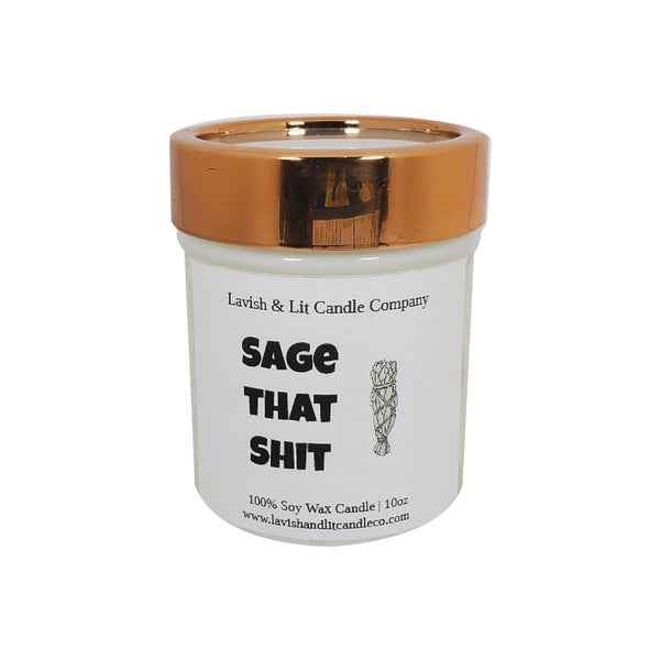 Sage that Shit - Scented Candle