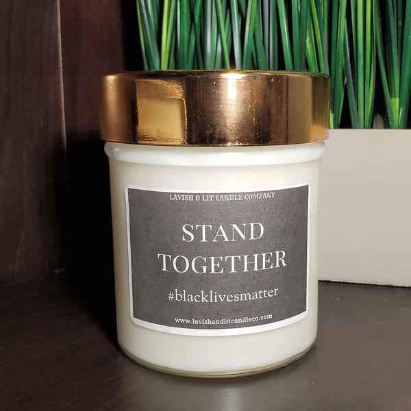 Stand Together, Black Lives Matter - Scented Candle