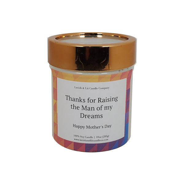 Thanks for Raising the Man of the Dreams - Scented Candle