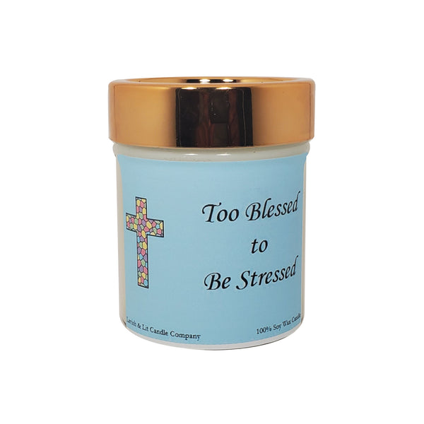 Too Blessed to be Stressed - Scented Candle