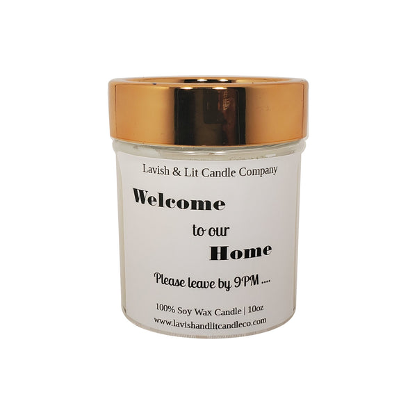 Welcome to our Home, Please leave by 9pm - Scented Candle