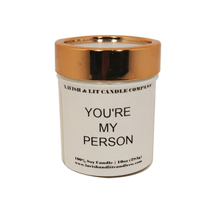 You're My Person- Scented Candle