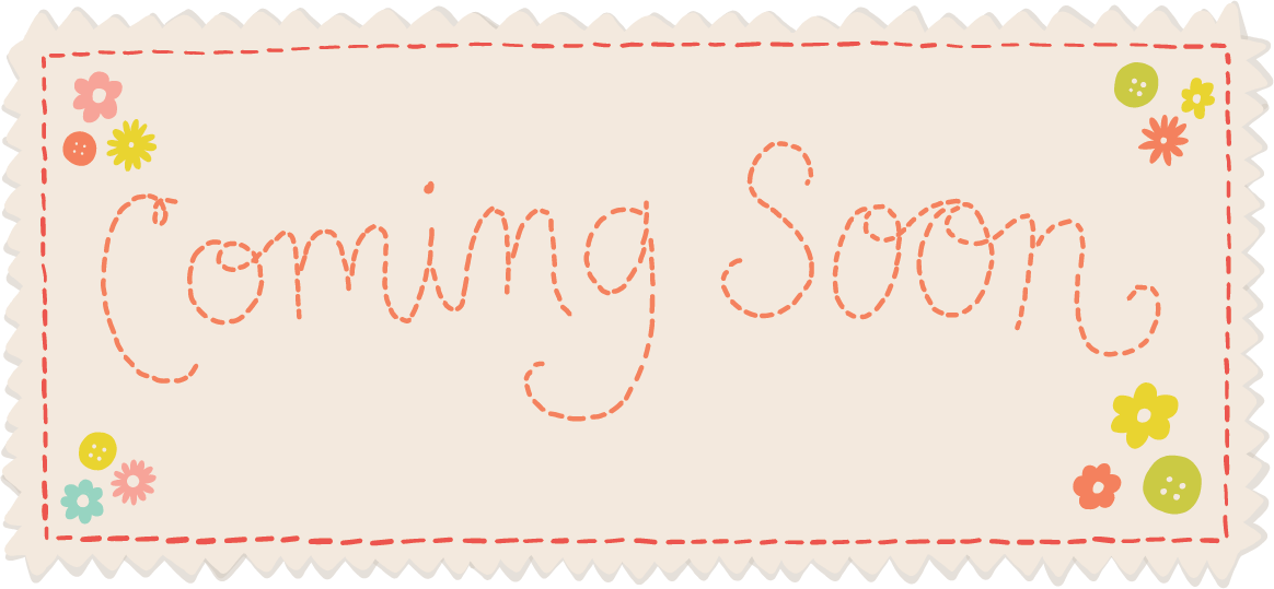 """banner reading """"coming soon"""" in lettering that looks stitched"""
