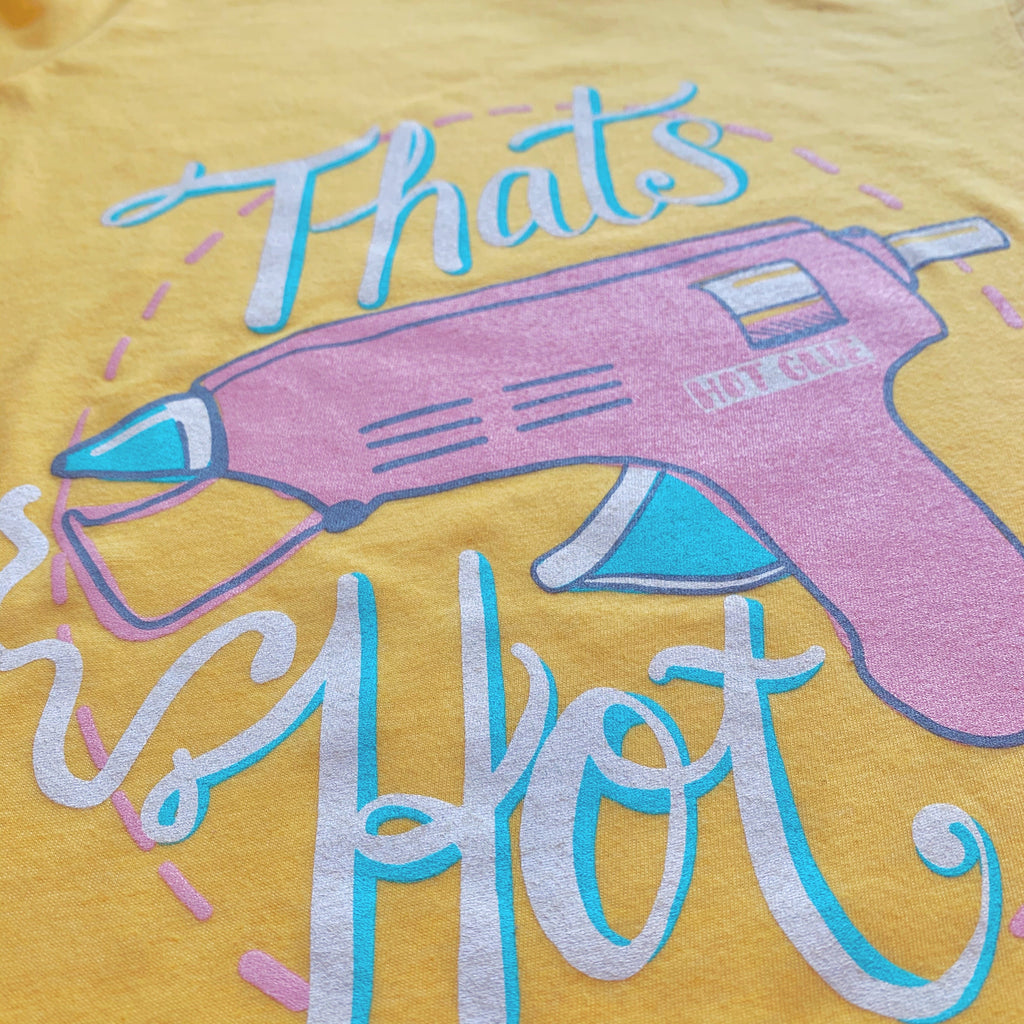 That's Hot Glue Gun Tee